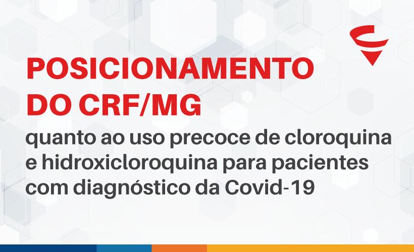 Posicionamento do CRF/MG quanto ao uso precoce de cloroquina e hidroxicloroquina para pacientes com diagnóstico da Covid-19